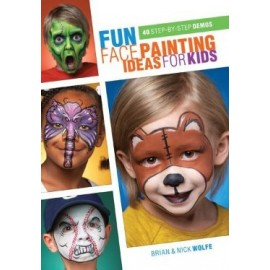 Fun Face Painting Ideas for Kids by Nick and Brian Wolfe